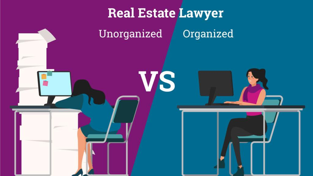 organized vs un organized real estate laywers, use real estate laywer software
