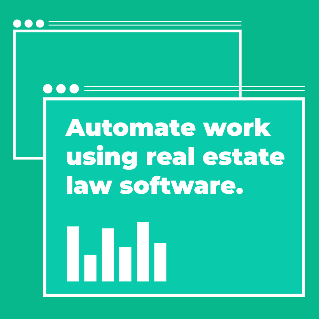 Automate work using real estate law software